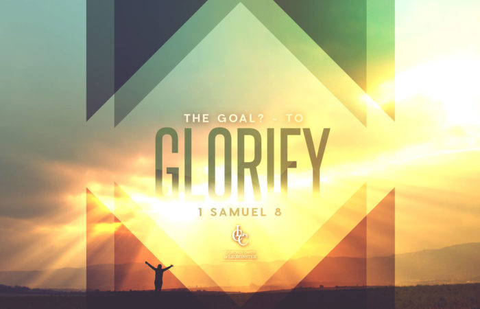 The Goal- To Glorify - 2/3/2019
